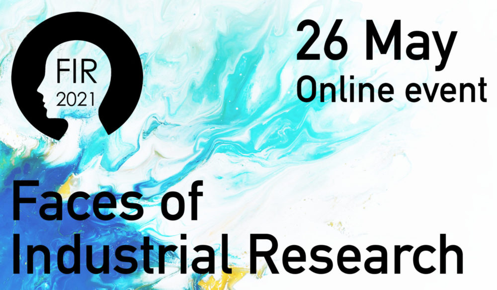 Faces of Industrial Research – Online event, May 26th 2021