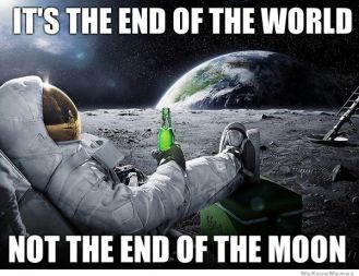 its-the-end-of-the-world-not-the-moon