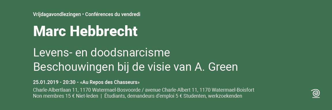 2018-2019: Dr. Marc Hebbrecht, Levens- en doodsnarcisme: Beschouwingen bij de visie van Green