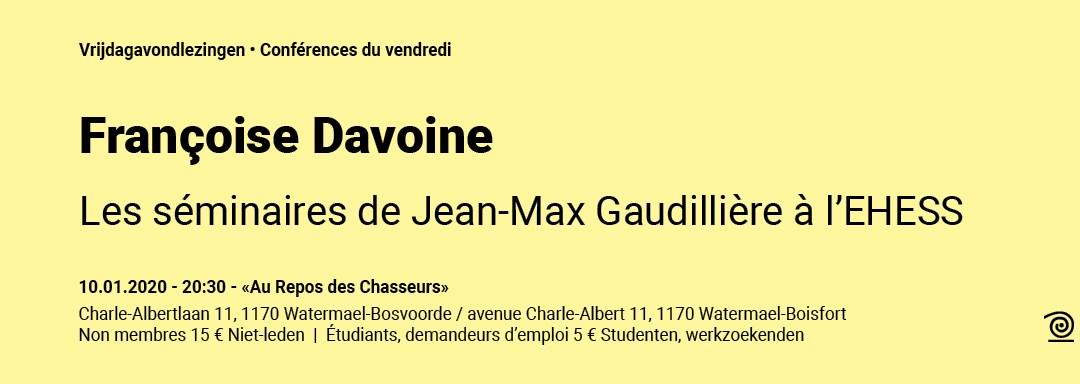 10.01.2020: Françoise Davoine, Les séminaires de Jean-Max Gaudillière à l'EHESS: ANNULÉ