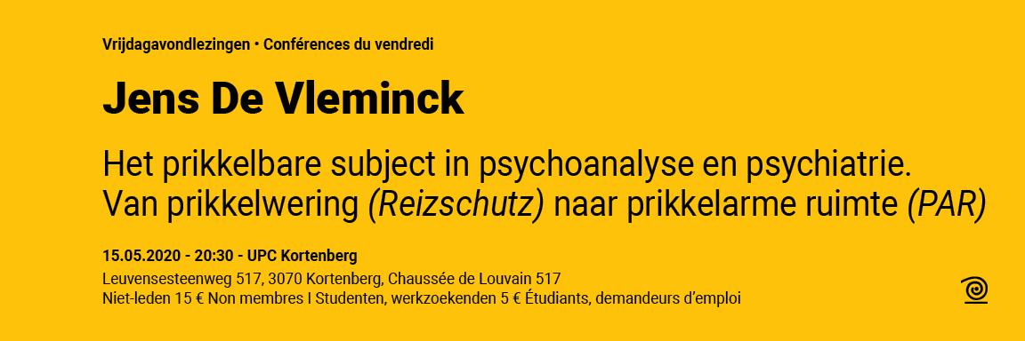 15.05.2020: Jens De Vleminck, Het geprikkelde subject in psychoanalyse en psychiatrie. Van prikkelwering (Reizschutz) naar prikkelarme ruimte (PAR)