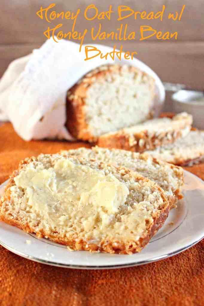 Honey Oat Bread with Vanilla Bean Butter