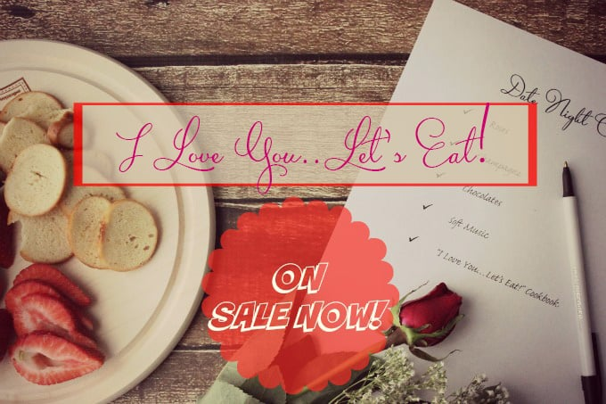 """I Love You…Let's Eat!"" E-Book ON SALE NOW"