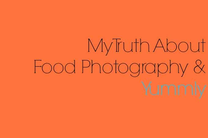 Food Photography: The Truth & Yummly