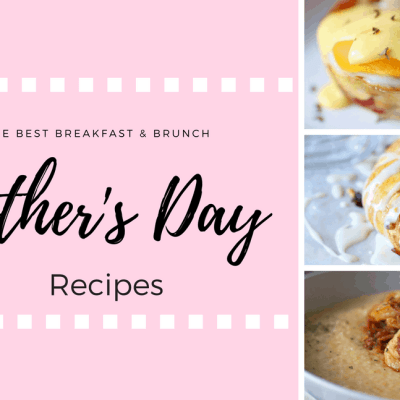 The Best Breakfast Mother's Day Recipes