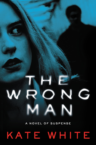 The Wrong Man cover. Author Kate White