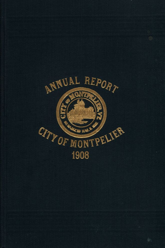 Annual Report for Montpelier, Vermont 1908