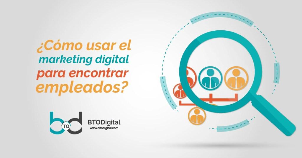 ¿Cómo usar el marketing digital para encontrar empleados?