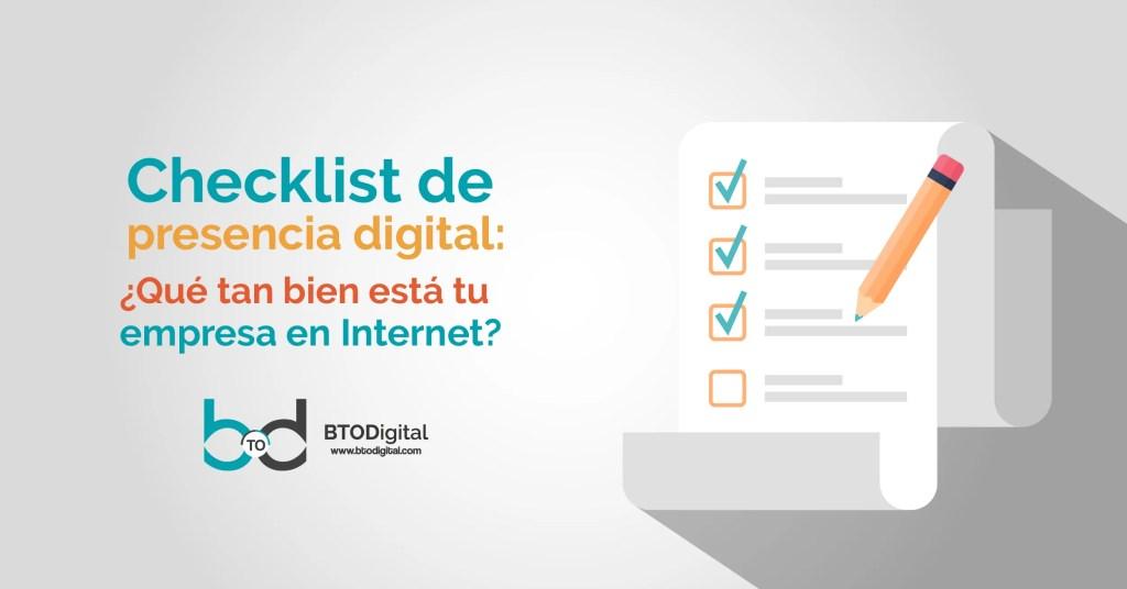 Checklist de presencia digital: ¿Qué necesita tu empresa para ser notada en Internet?