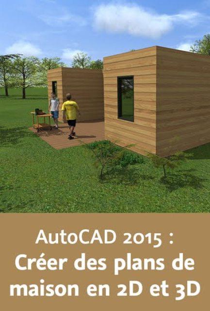 Formation : Atelier AUTOCAD 2015 créer des plans de maison en 2d et 3d.zip