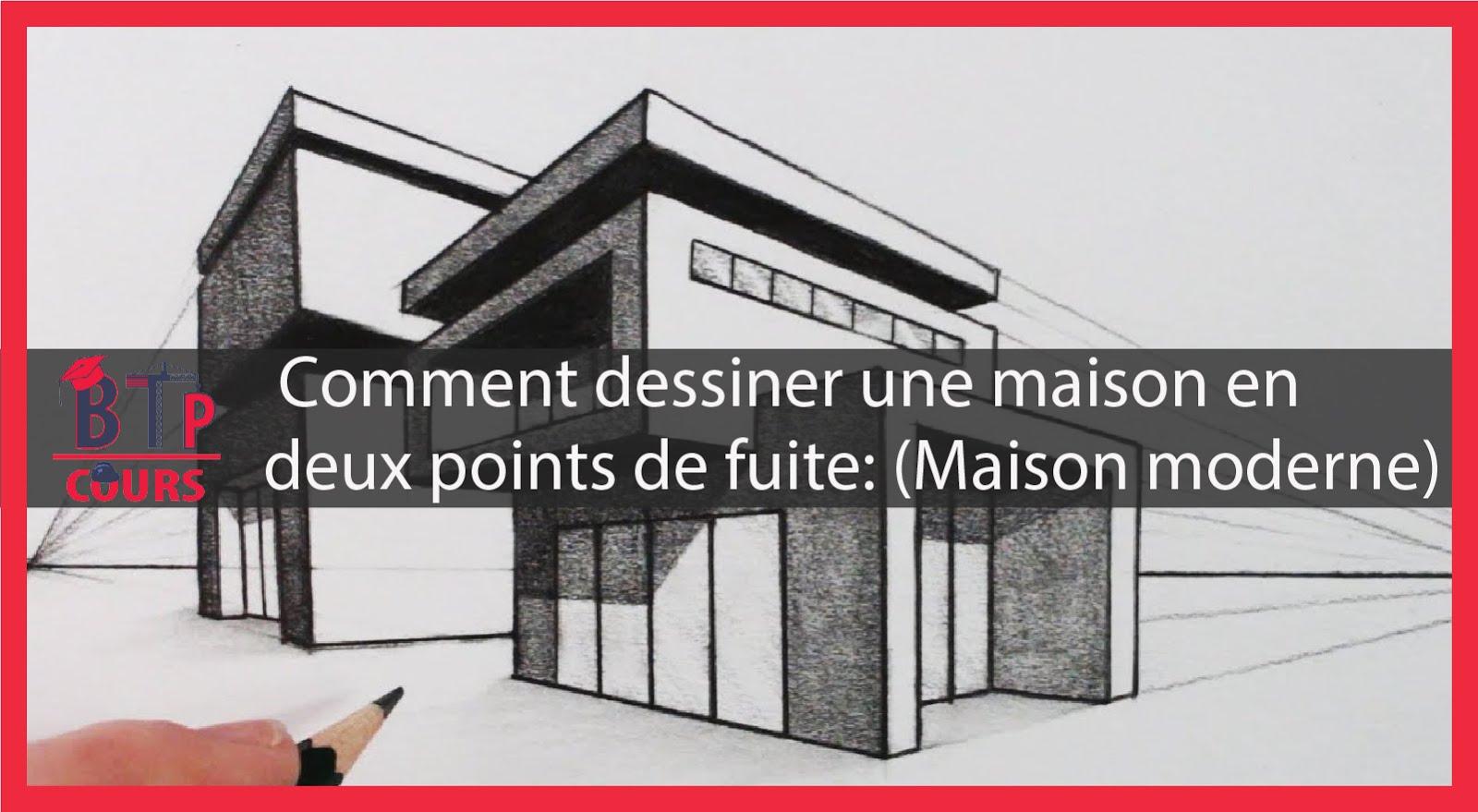 Comment Dessiner Une Maison En Deux Points De Fuite Maison Moderne Cours Btp
