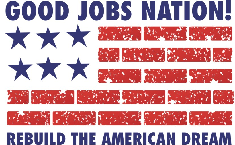 """Good Jobs Nation"" Campaign for Living Wage and Voice on the Job"