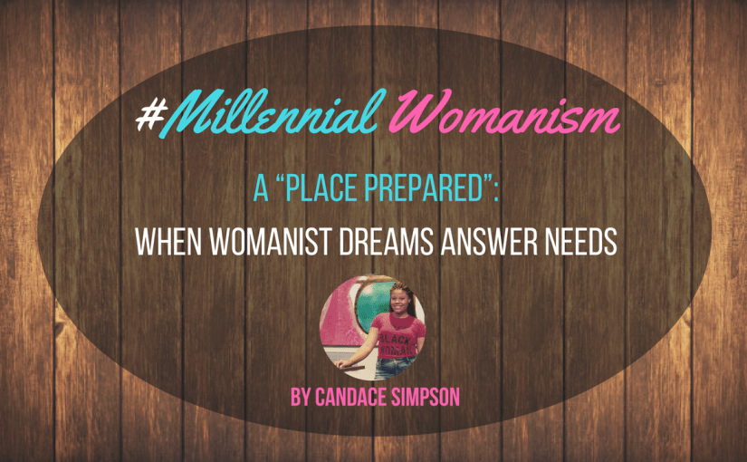 "A ""Place Prepared"": When Womanist Dreams Answer Needs"