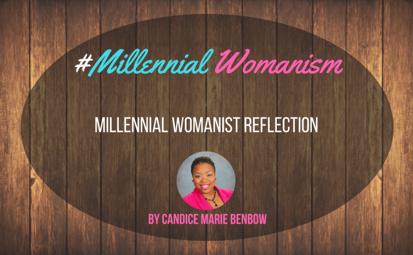 Millennial Womanist Reflection