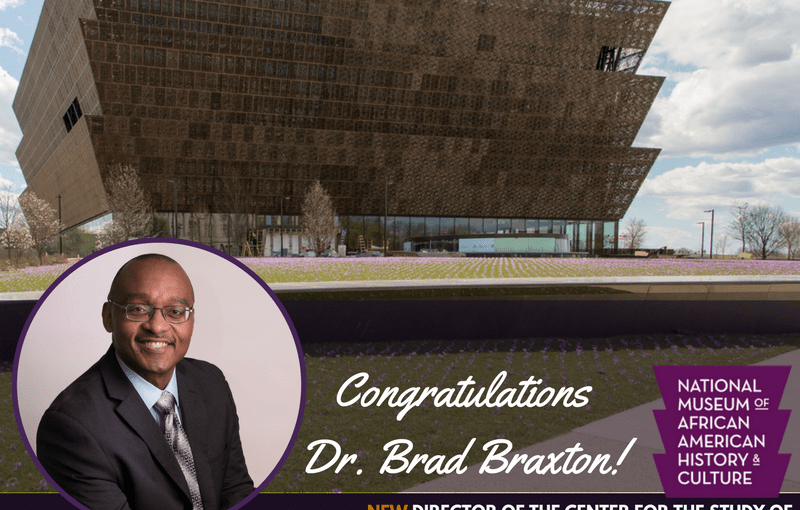 Dr. Brad R. Braxton to lead the Center for the Study of African American Religious Life at the Smithsonian