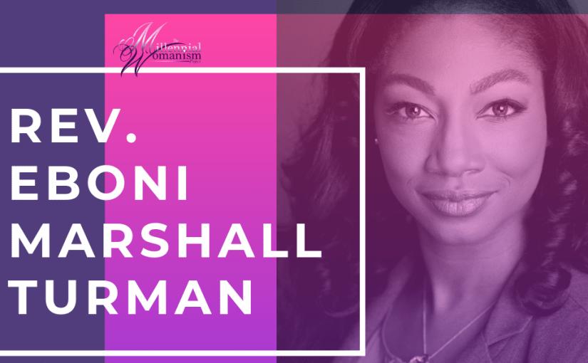 Womanists Taught Us: Rev. Eboni Marshall Turman