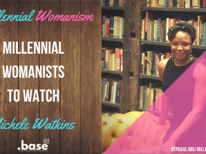 Millennial Womanists To Watch: Michele Watkins