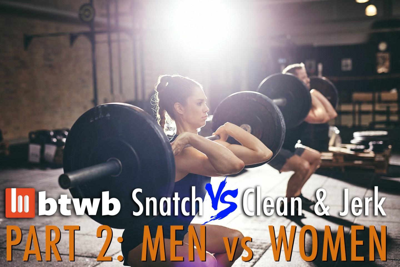 Snatch vs Clean & Jerk Part 2: Men vs Women