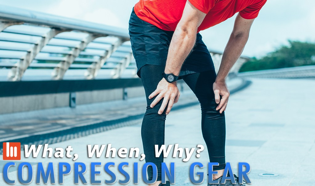 What, When, Why: Compression Gear