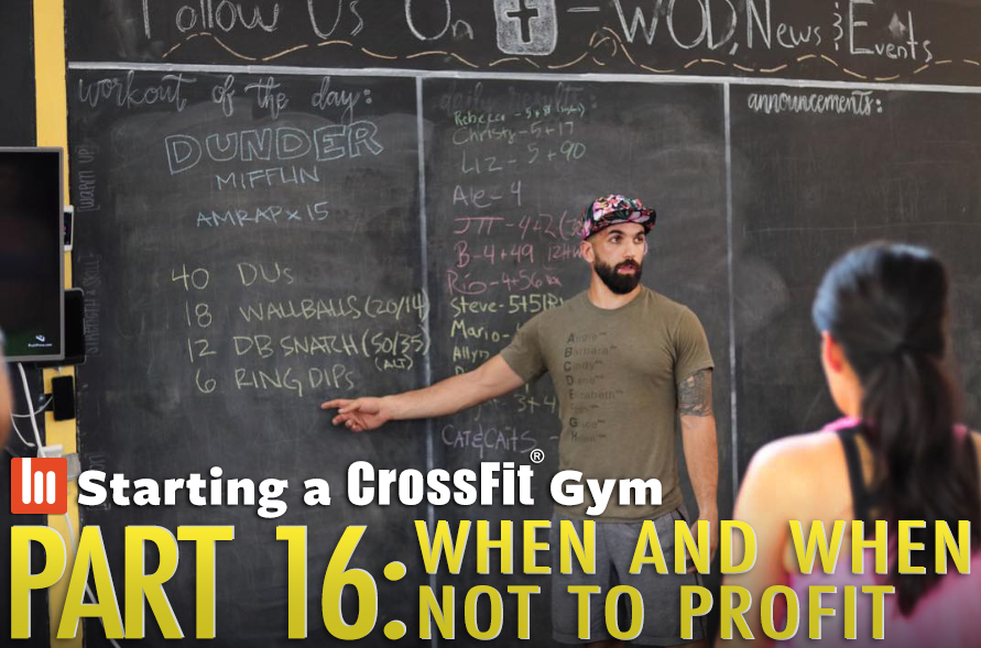 When and When NOT to Profit: Starting A CrossFit Gym Part 16