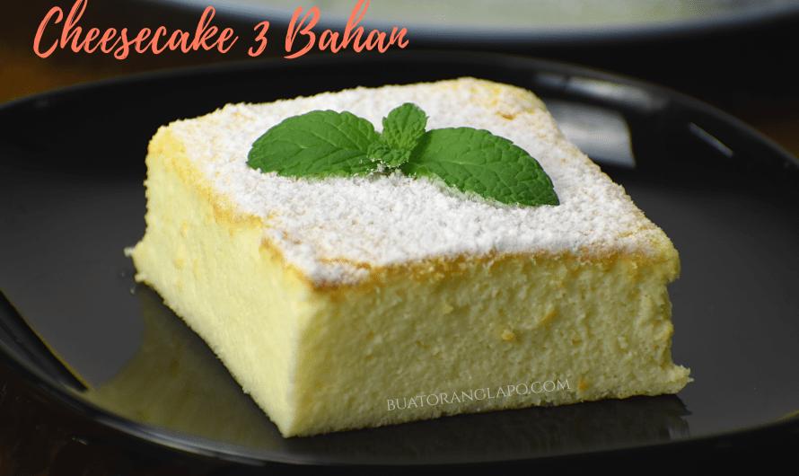 Cheesecake 3 Bahan – Mudah, Gebu dan Sedap