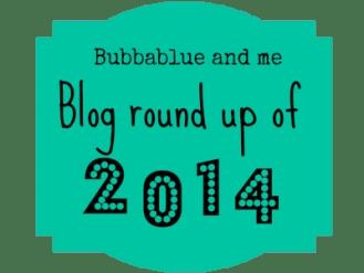 blog round up 2014 - bubbablue andme