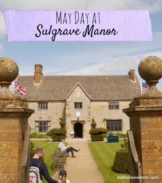 may day a Sulgrave Manor - Bubbablueandme