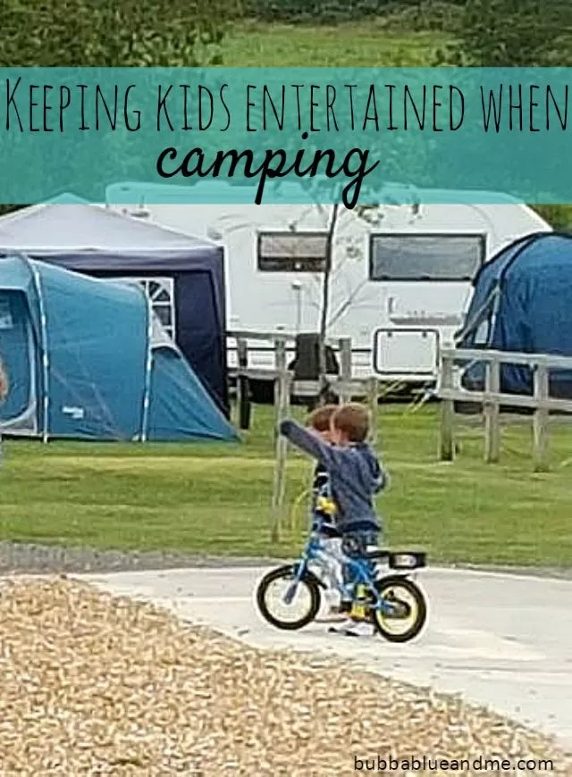 How to keep kids entertained when camping = Bubbablueandme