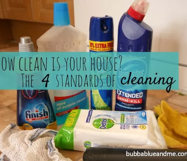 How clean is your house? The 4 standards of cleaning