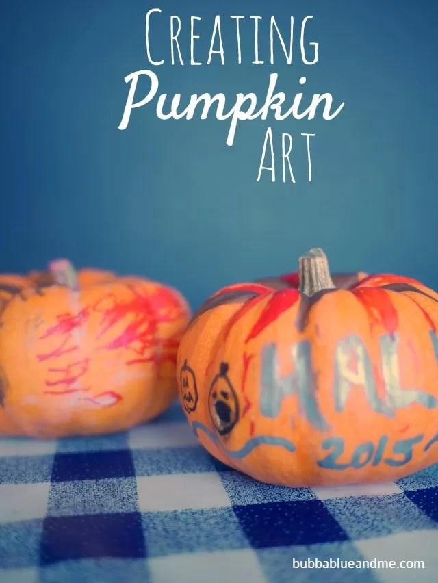 Creating pumpkin art - Bubbablueandme