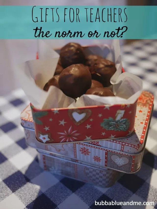 gifts for teachers, the norm or not - Bubbablueandme