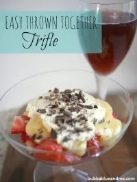 easy thrown together trifle