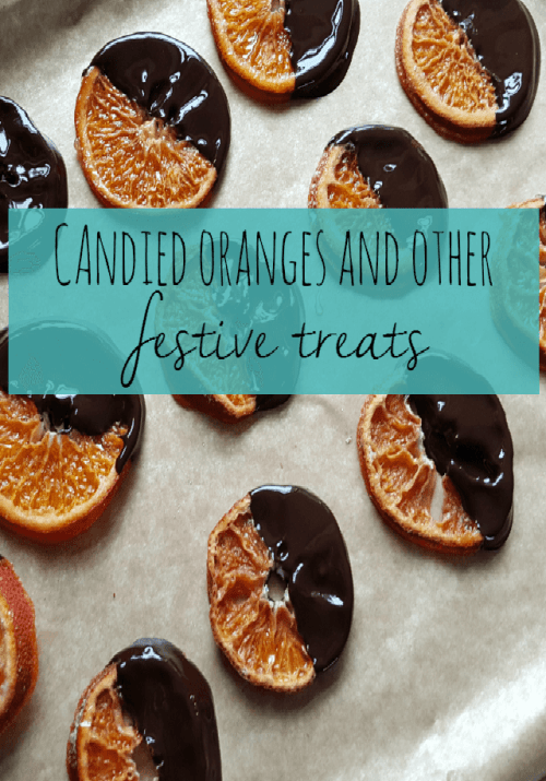 Candied oranges and oher festive treats, - Bubbablue and me