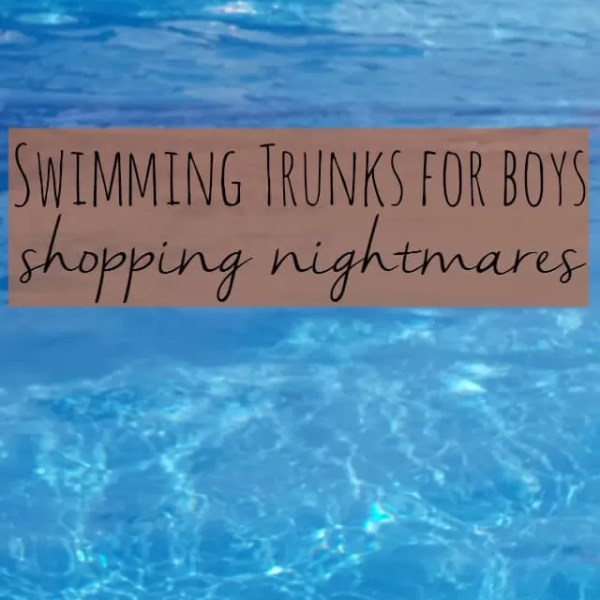Swimming trunks for boys – shopping nightmares