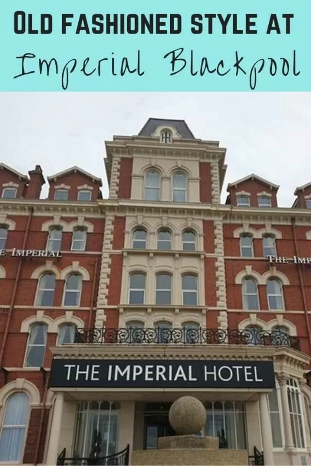 Stay in imperial hotel blackpool - Bubbablue and me