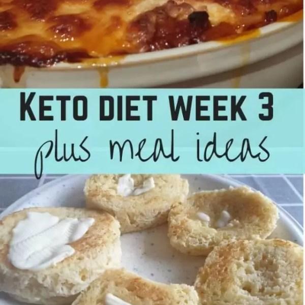 Keto diet week 3 plus meal ideas