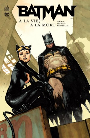 Batman À la vie à la mort de Tom King & Lee Weeks, Urban Comics
