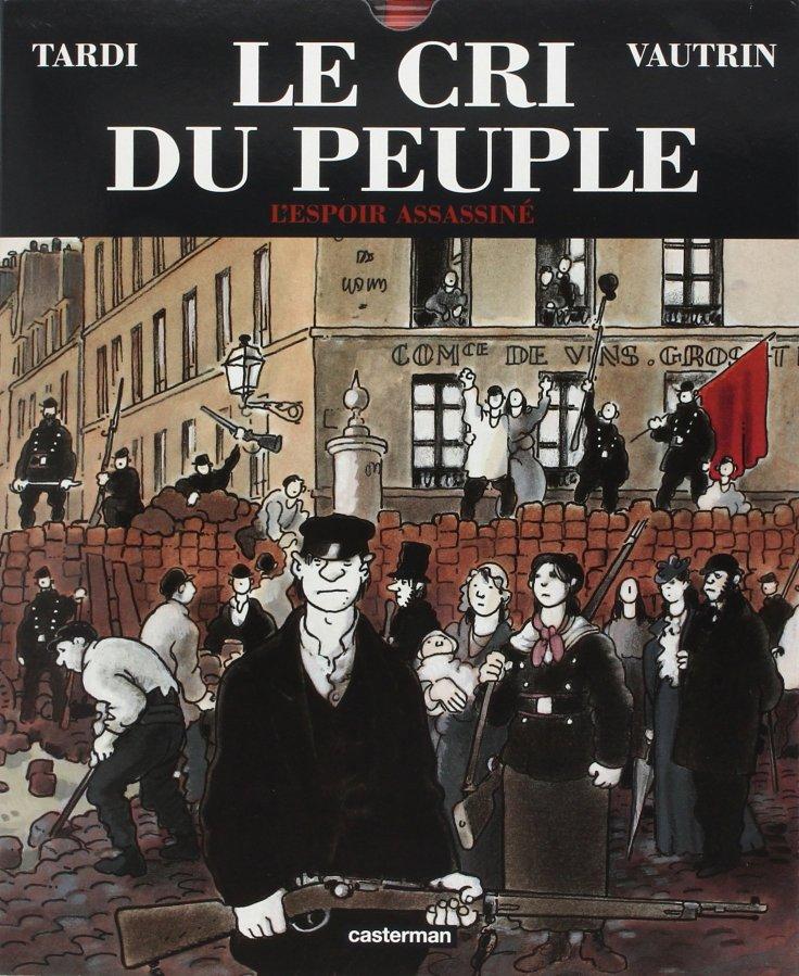 Le cri du peuple de Jacques Tardi, adaptation du roman de Jean Vautrin sur la Commune de Paris