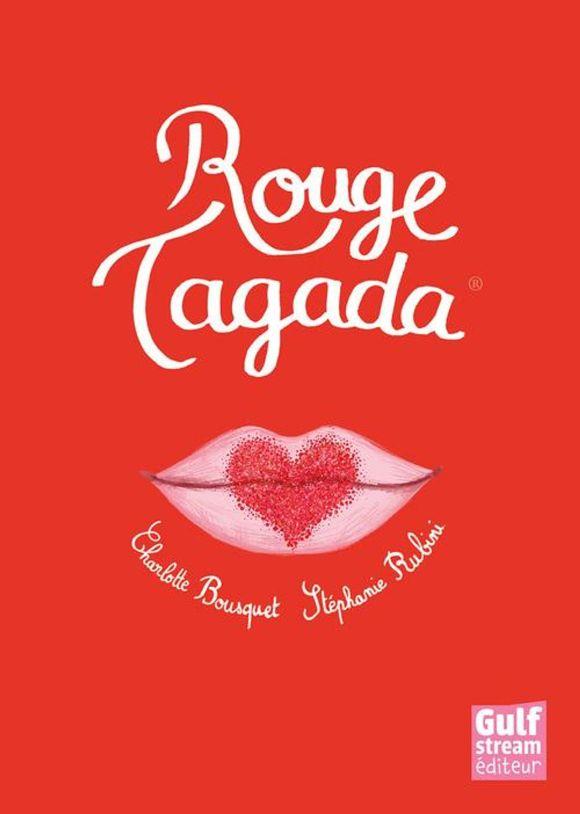 Rouge Tagada de Charlotte Bousquet & Stéphanie Rubini, Gulf Stream