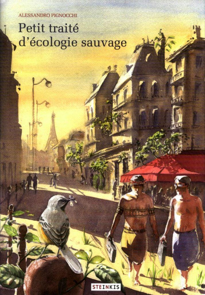 Petit traité d'écologie sauvage (3 volumes) de Alessandro Pignocchi, Stenkis