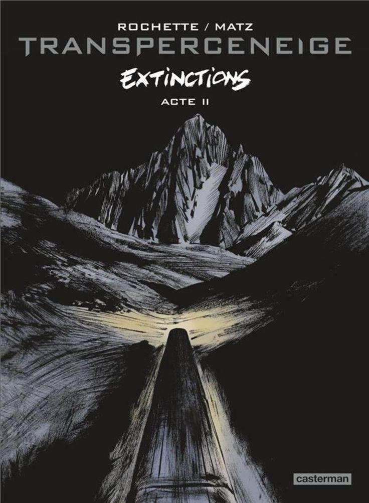 Extinctions T2,  le Transperceneige de Jean_Marc Rochette & Matz, Casterman