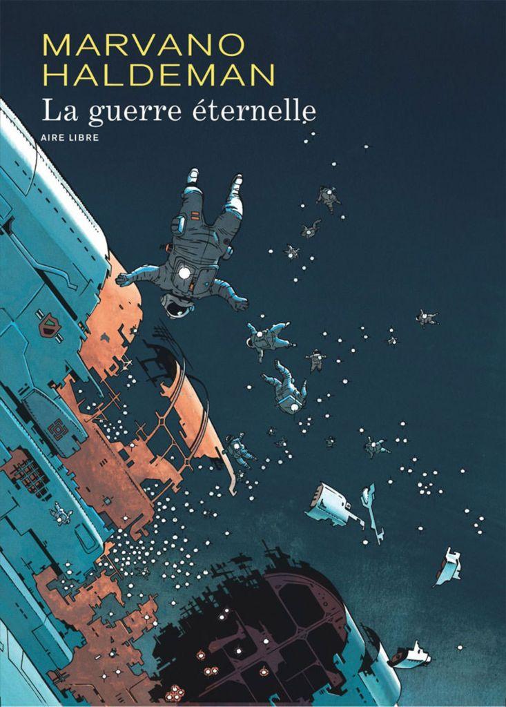 La guerre Éternelle, de Marvano, d'après le multiprimé roman de Science-Fiction de Joe Haldeman (1974).