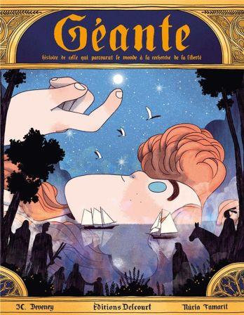 Géante - Histoire de celle qui parcourut le monde à la recherche de la liberté de Jean-Christophe Deveney & Núria Tamarit, Delcourt