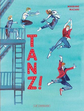Tanz ! de Maurane Mazars, Le lombard Sortie août 2020