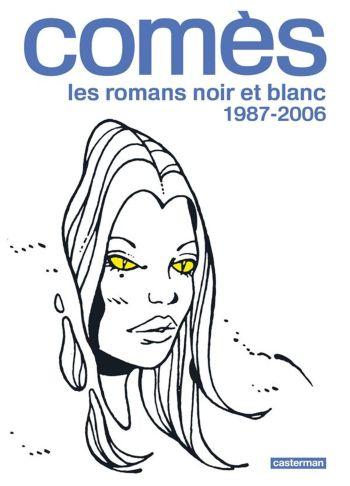Comes, les Romans Noir et Blanc - 1976-1984 : 1987-2006 de Didier Comès, Casterman