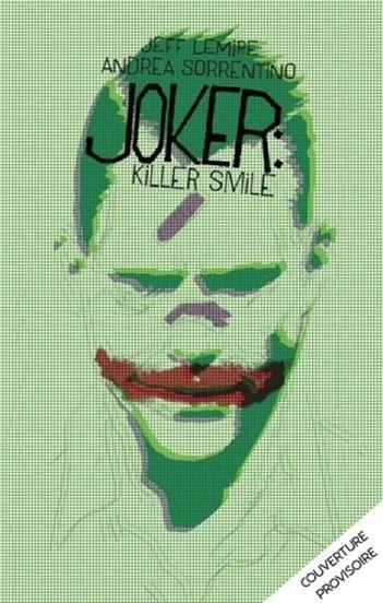 The Joker : Killer Smile de  Andrea Sorrentino &  Jeff Lemire, Urban Comics