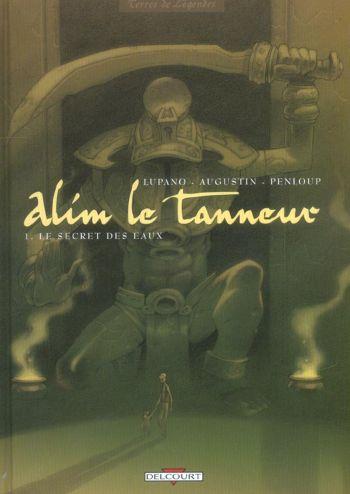 Alim le Tanneur : Le secret des Eaux T1 de Lupano, Augustin & Penloup, Delcourt