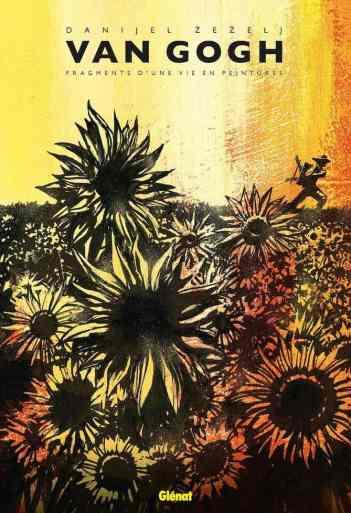 Van Gogh - Fragments d'une vie en peintures de Danijel Žeželj, Glénat