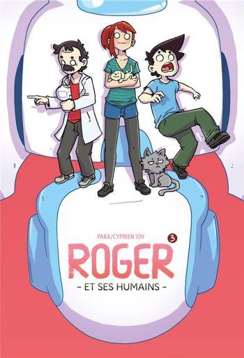 Roger et ses Humains T3 de Cyprien & Paka, Dupuis