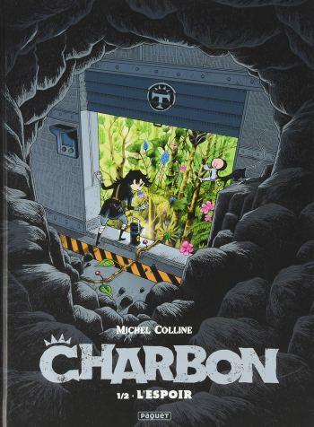 """Charbon Tome 1/2, """"L'espoir"""" par Michel Colline, éditions Paquet"""